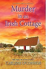 Murder in an Irish Cottage: A Charming Irish Cozy Mystery (An Irish Village Mystery Book 5) Kindle Edition