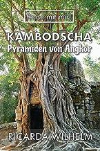 Kambodscha: Pyramiden von Angkor (Reise mit mir!)