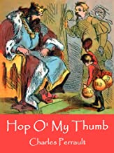 Hop O' My Thumb: (illustrated)