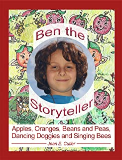 Apples, Oranges, Beans and Peas, Dancing Doggies and Singing Bees: Ben the Storyteller (English Edition)
