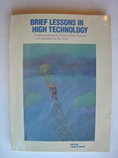 Brief Lessons in High Technology: A Primer on Seven Fields That Are Changing Our Lives (Portable Stanford)