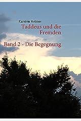 Taddeus und die Fremden - Band 2: Die Begegnung Taschenbuch