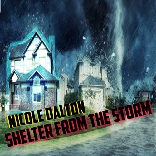 Shelter From Storm With Devices >> Shelter From The Storm By Nicole Dalton On Amazon Music Amazon Com