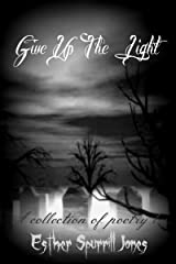 Give Up the Light Kindle Edition