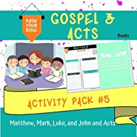 Know your Bible Activity Pack #5: THE GOSPELS & ACTS
