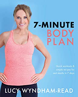 7-Minute Body Plan: Quick workouts & simple recipes for real results in 7 days to Become Your Best You