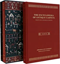 The Encyclopedia of Antique Carpets: Twenty-Five Centuries of Weaving