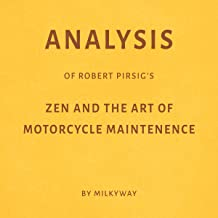 Analysis of Robert Pirsig's Zen and the Art of Motorcycle Maintenance