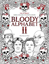 BLOODY ALPHABET 2: The Scariest Serial Killers Coloring Book. A True Crime Adult Gift – Full of Notorious Serial Killers. For Adults Only. (Serial Killer Trivia) PDF