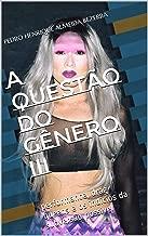 A QUESTÃO DO GÊNERO III: performance, drag queens e os indícios da subversão possível (Portuguese Edition)