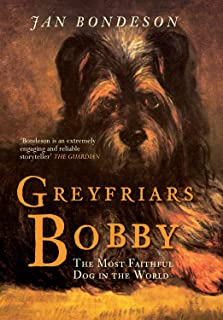 Greyfriars Bobby: The Most Faithful Dog in the World (English Edition)