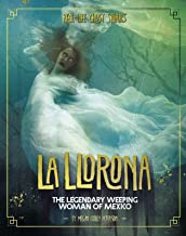 La Llorona: The Legendary Weeping Woman of Mexico (Real-Life Ghost Stories)