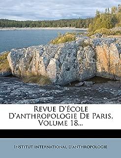 Revue D'école D'anthropologie De Paris, Volume 18... (French Edition)