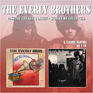 Everly Brothers : Pass the Chicken & Listen/Stories We Could Tell