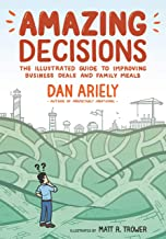 (Paperback) [Dan Ariely] Amazing Decisions: The Illustrated Guide to Improving Business Deals and Family Meals