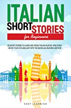 Italian Short Stories for Beginners: 20 Short Stories to Learn and Speak Italian Quickly and Easily. Grow Your Vocabulary with the Bilingual Reading Method (English Edition)