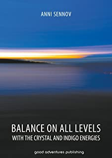Balance on All Levels with the Crystal and Indigo Energies (English Edition)