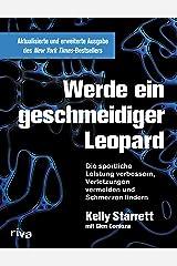 Werde ein geschmeidiger Leopard – aktualisierte und erweiterte Ausgabe: Die sportliche Leistung verbessern, Verletzungen vermeiden und Schmerzen lindern (German Edition) Kindle Edition