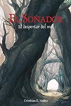 El Soñador: El despertar del mal (Spanish Edition)