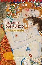 L'innocente. Con espansione online (annotato) (I Grandi Classici della Letteratura Italiana Vol. 41) (Italian Edition)