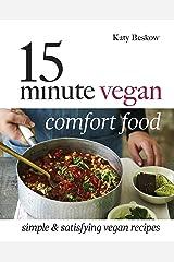 15 Minute Vegan Comfort Food: Simple & Satisfying Vegan Recipes Kindle Edition