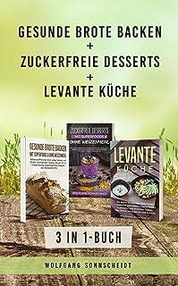 Gesunde Brote backen + Zuckerfreie Desserts + Levante Küche