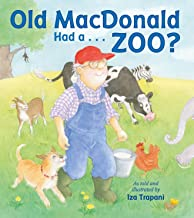 Old MacDonald Had a . . . Zoo? (Iza Trapani's Extended Nursery Rhymes)