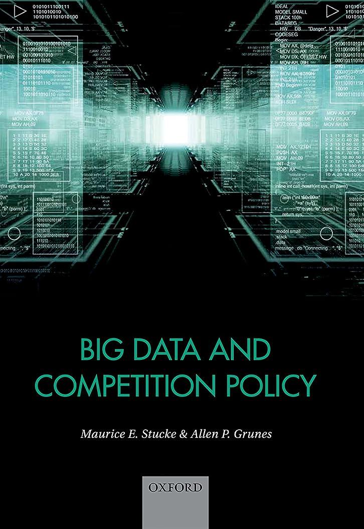 ガソリン追加用心深いBig Data and Competition Policy (English Edition)