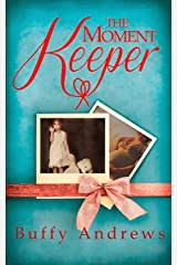 The Moment Keeper: One of the most emotional and heartbreaking books you'll read this year Kindle Edition