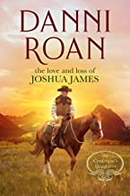 The Love and Loss of Joshua James: A Prequel to The Cattleman's Daughters