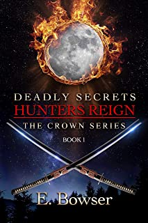 Deadly Secrets Hunters Reign: The Crown Series Book 1