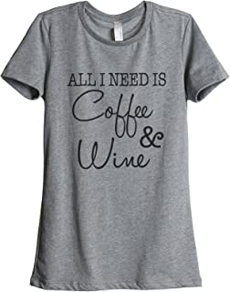 All I Need is Coffee and Wine Women's Fashion Relaxed T-Shirt Tee Heather Grey