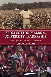 From Cotton Fields to University Leadership: All Eyes on Charlie, A Memoir