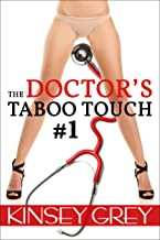 The Doctor's Taboo Touch #1: A Medical Forbidden First Time Menage (The Doctor's Taboo)