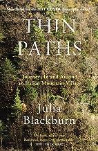 Thin Paths: Journeys in and around an Italian Mountain Village
