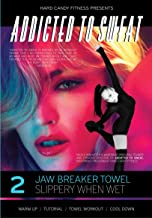 Addicted to Sweat DVD 2 - ATS Jawbreaker Towel, Slippery When Wet