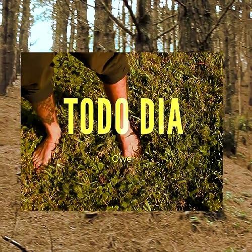 Todo Dia by Ower on Amazon Music - Amazon.com