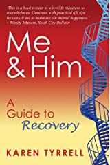 Me and Him: A Guide to Recovery Kindle Edition