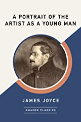 A Portrait of the Artist as a Young Man (AmazonClassics Edition) (English Edition) eBook Kindle