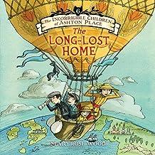 The Incorrigible Children of Ashton Place: Book VI: The Long-Lost Home (Incorrigible Children of Ashton Place Series, Book 6) (Incorrigible Children of Ashton Place (Audio))