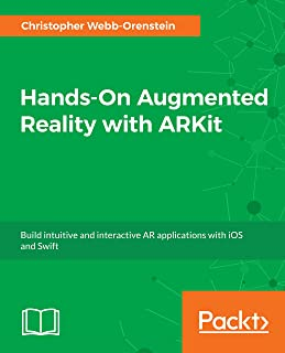 Hands-On Augmented Reality with ARKit: Build intuitive and interactive AR applications with iOS and Swift