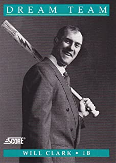 Will Clark 1991 Score Baseball Dream Team (San Francisco) Baltimore) (Texas)