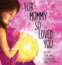 For Mommy So Loved You: Ivf