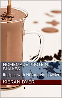 Homemade Protein shakes : Recipes with NO protein powder