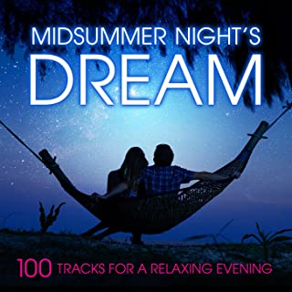 Midsummer Night's Dream: 100 Tracks for a Relaxing Evening