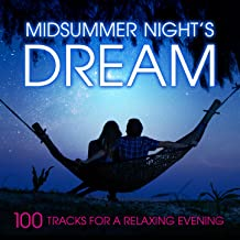 Midsummer Night's Dream: 100 Tracks for a Relaxing Evening