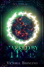 Marked by Time (The Mark Series Book 1)