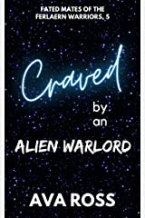 Craved by an Alien Warlord (Fated Mates of the Ferlaern Warriors Book 5) Kindle Edition