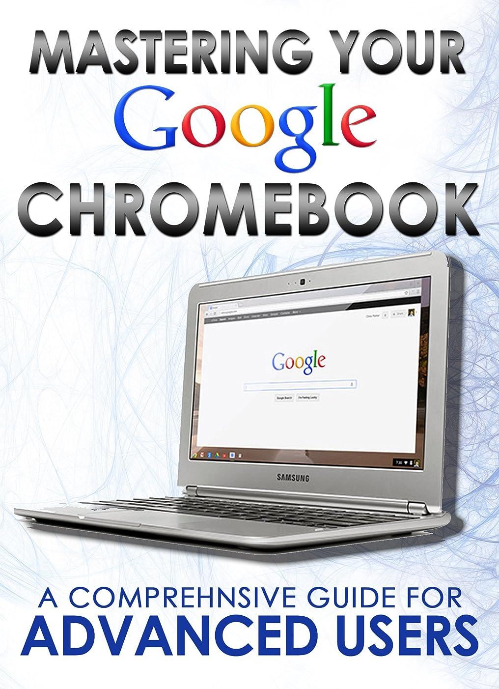 アートシットコムありそうMastering Your Chromebook: A Comprehensive Guide For Advanced Users (Master Anything Guides) (English Edition)