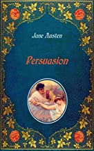 Persuasion - Illustrated: Unabridged - original text of the first edition (1818) - with 20 illustrations by Hugh Thomson